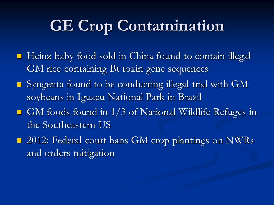 GE Crop Contamination Heinz baby food sold in China found to contain illegal GM rice containing Bt toxin gene sequences.