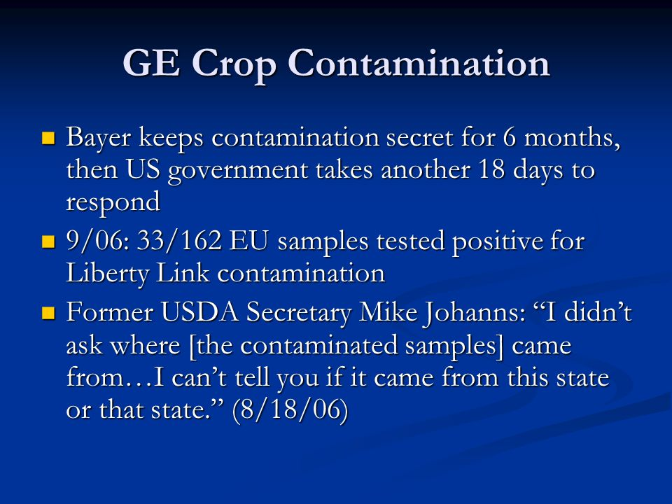 GE Crop Contamination Bayer keeps contamination secret for 6 months, then US government takes another 18 days to respond.
