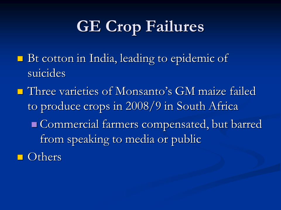 GE Crop Failures Bt cotton in India, leading to epidemic of suicides