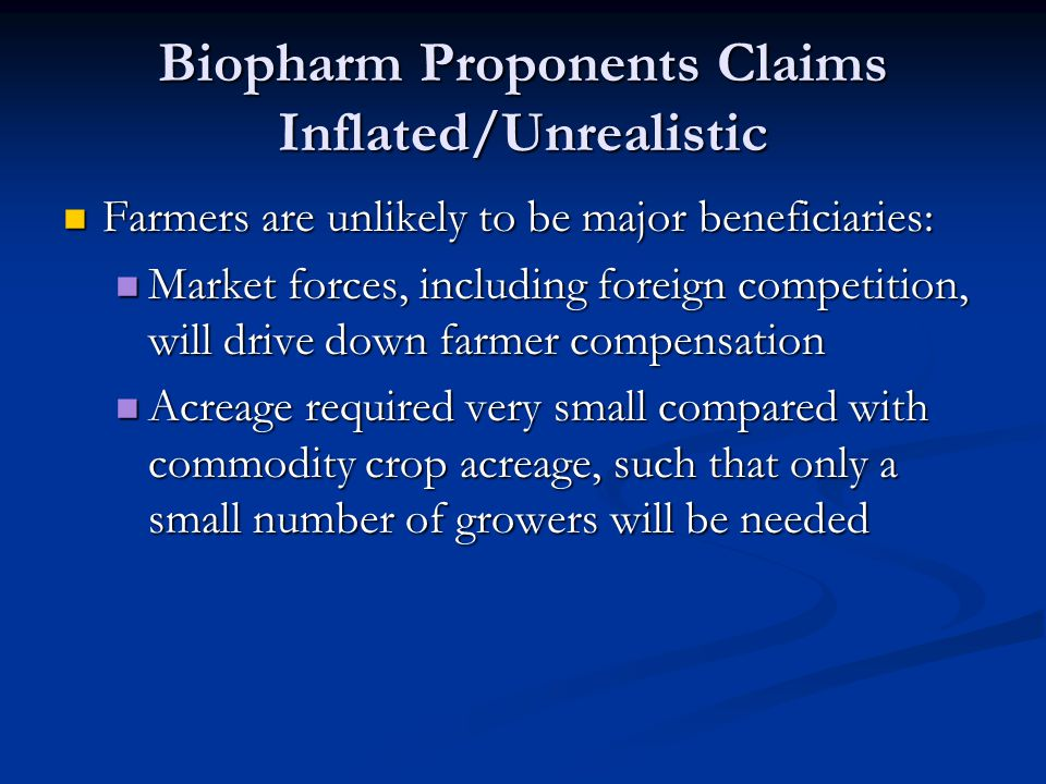 Biopharm Proponents Claims Inflated/Unrealistic