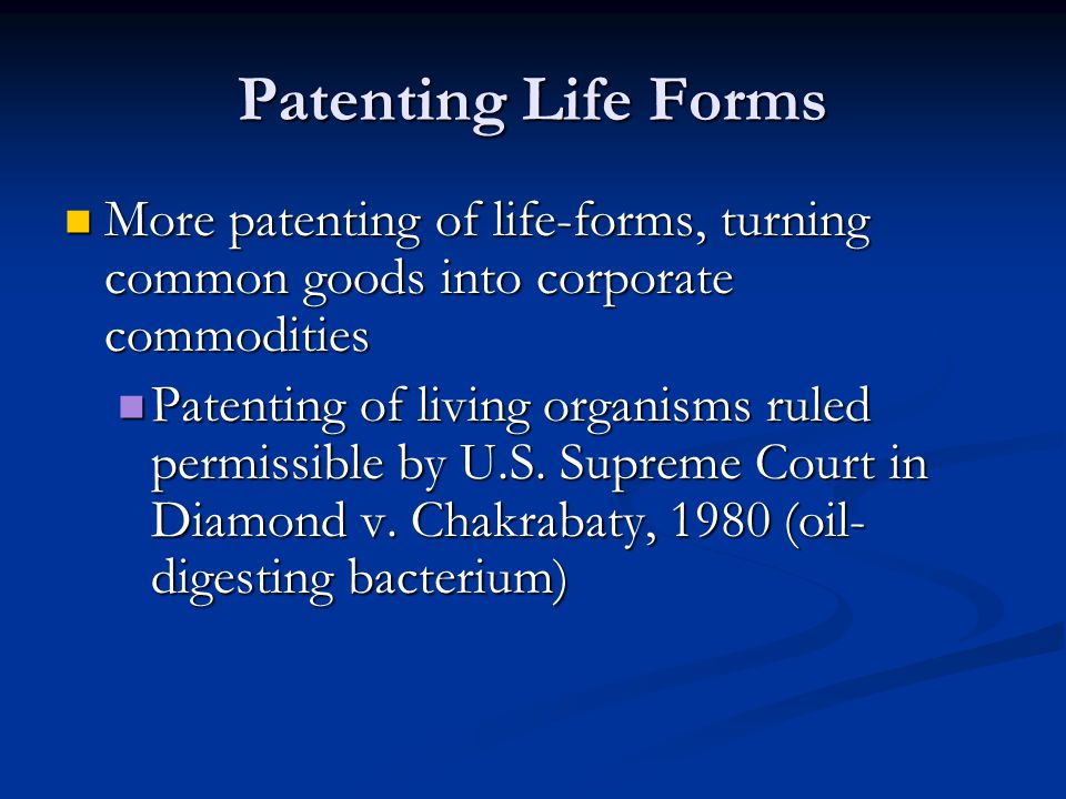 Patenting Life Forms More patenting of life-forms, turning common goods into corporate commodities.