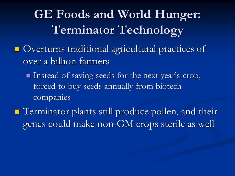 GE Foods and World Hunger: Terminator Technology