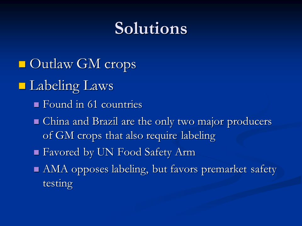 Solutions Outlaw GM crops Labeling Laws Found in 61 countries