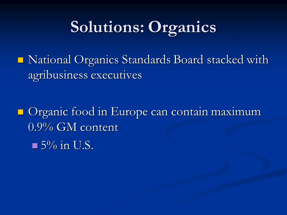 Solutions: Organics National Organics Standards Board stacked with agribusiness executives.