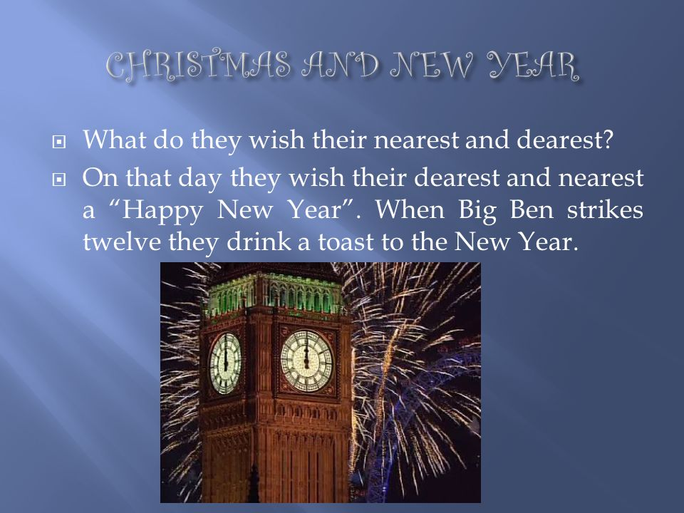 CHRISTMAS AND NEW YEAR What do they wish their nearest and dearest