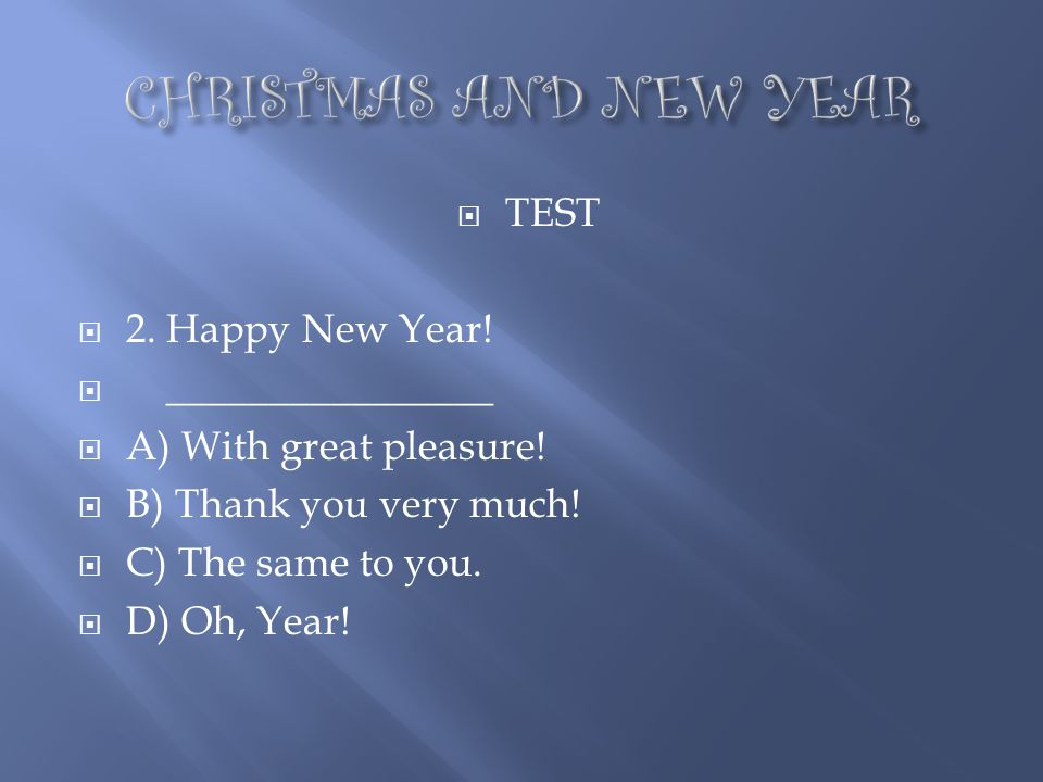 CHRISTMAS AND NEW YEAR TEST 2. Happy New Year! ________________