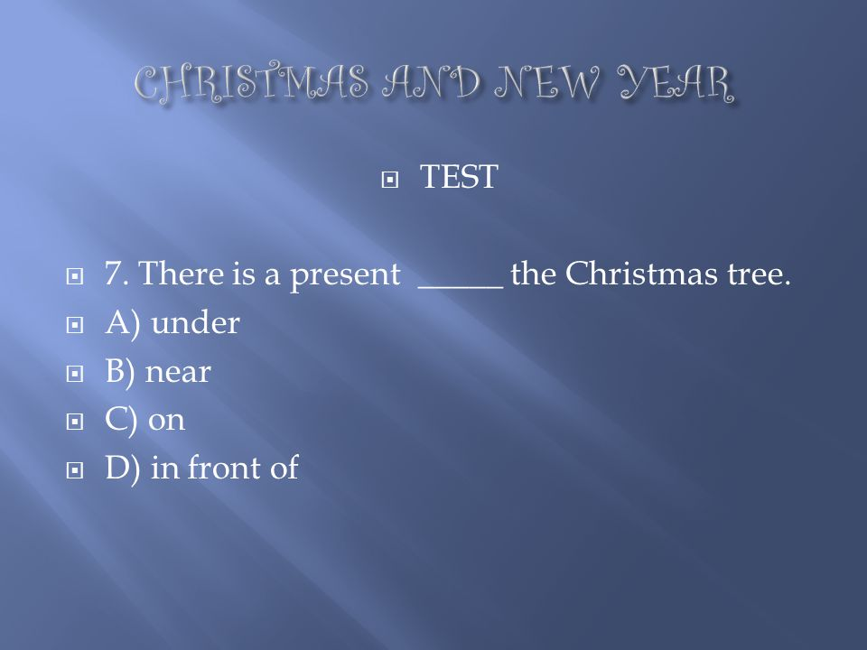 CHRISTMAS AND NEW YEAR TEST