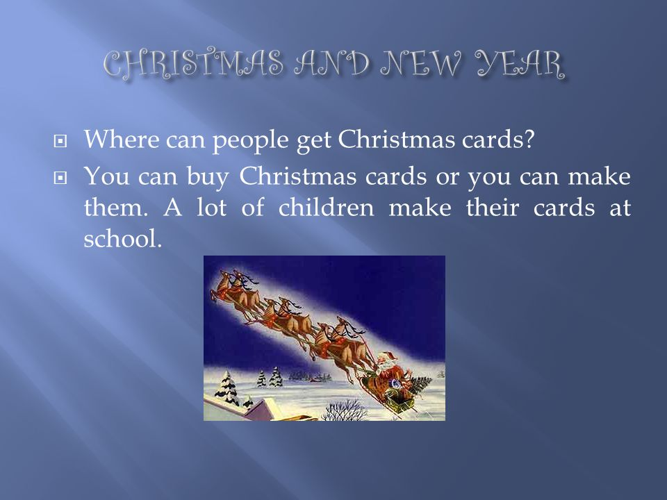 CHRISTMAS AND NEW YEAR Where can people get Christmas cards