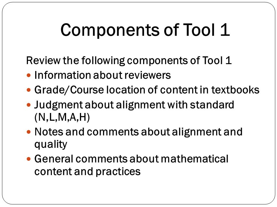 Components of Tool 1 Review the following components of Tool 1