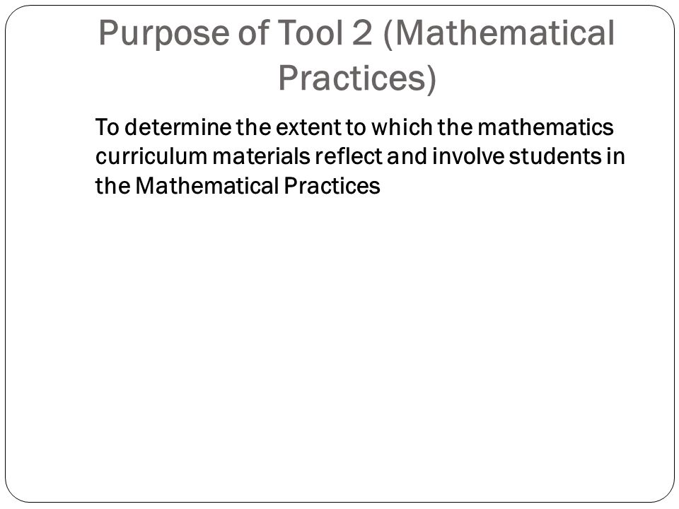 Purpose of Tool 2 (Mathematical Practices)