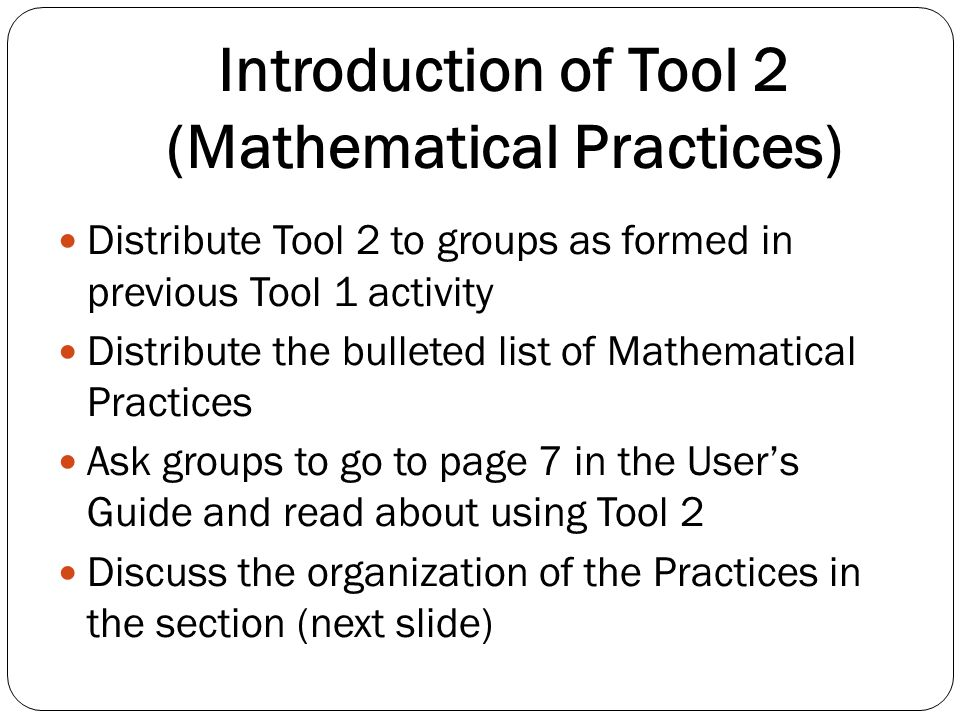 Introduction of Tool 2 (Mathematical Practices)