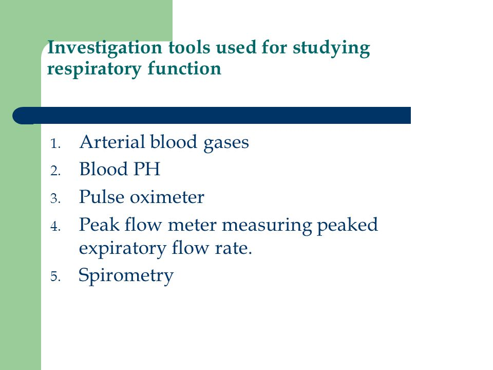 Investigation tools used for studying respiratory function