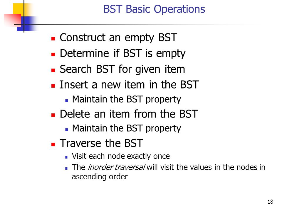 Determine if BST is empty Search BST for given item