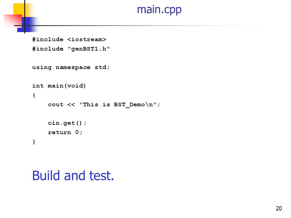Build and test. main.cpp #include <iostream>