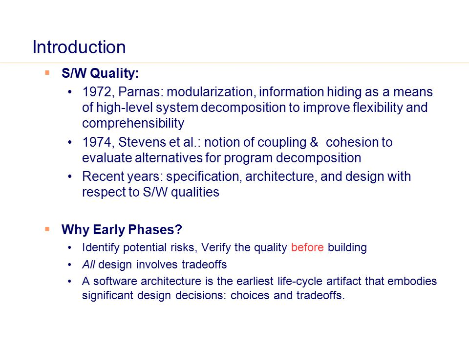Architecture Tradeoff Analysis Method Based on presentations by Kim