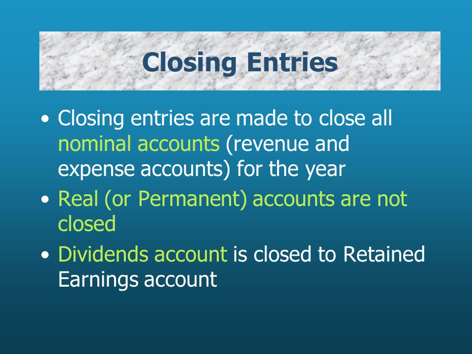 Closing Entries Closing entries are made to close all nominal accounts (revenue and expense accounts) for the year.