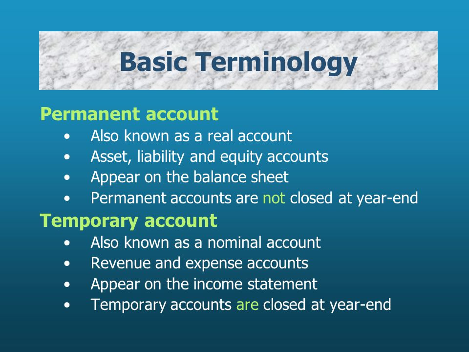 Basic Terminology Permanent account Temporary account