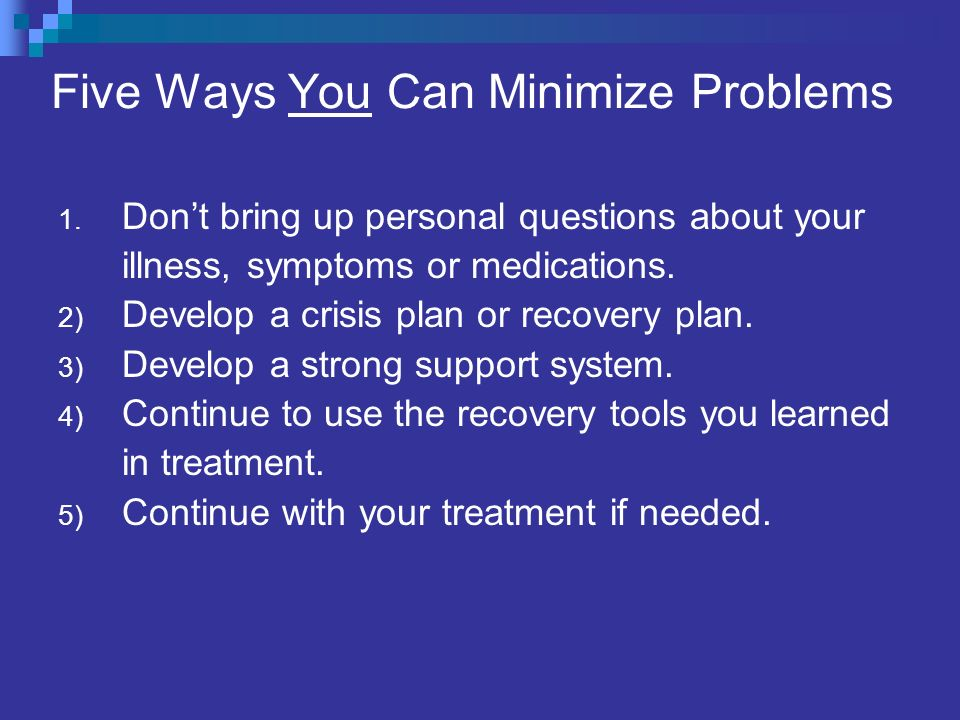 Five Ways You Can Minimize Problems