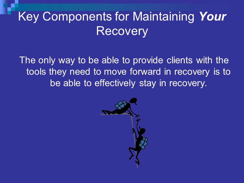Key Components for Maintaining Your Recovery