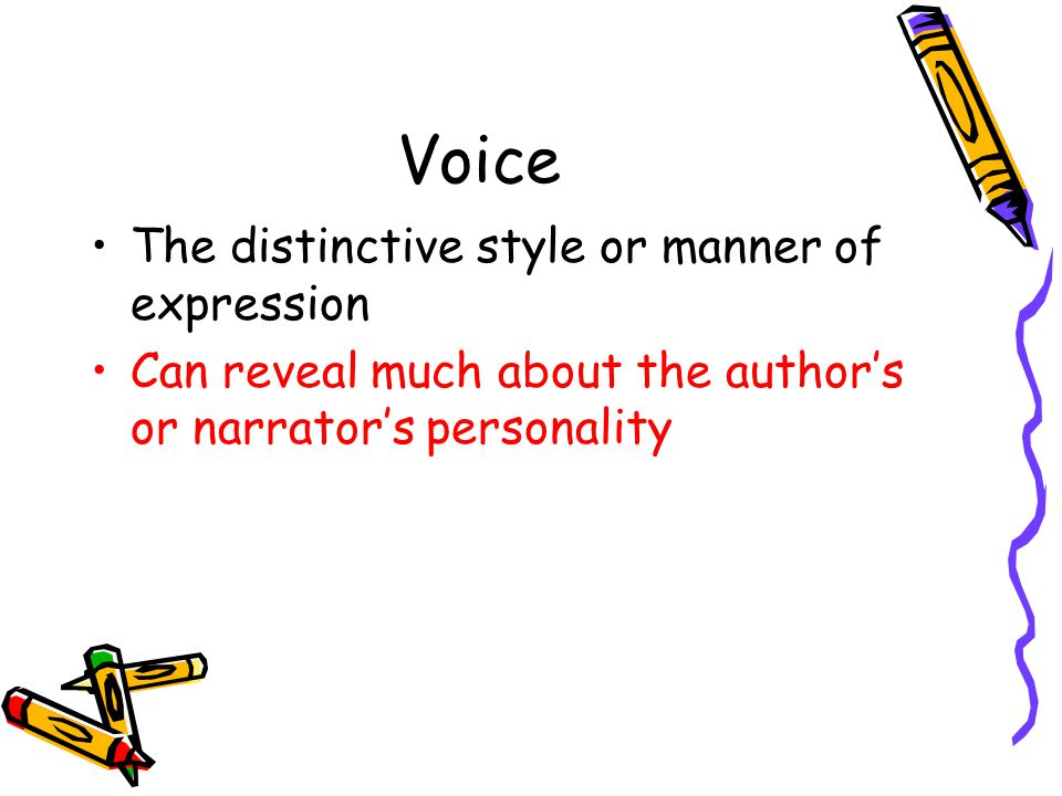 Voice The distinctive style or manner of expression