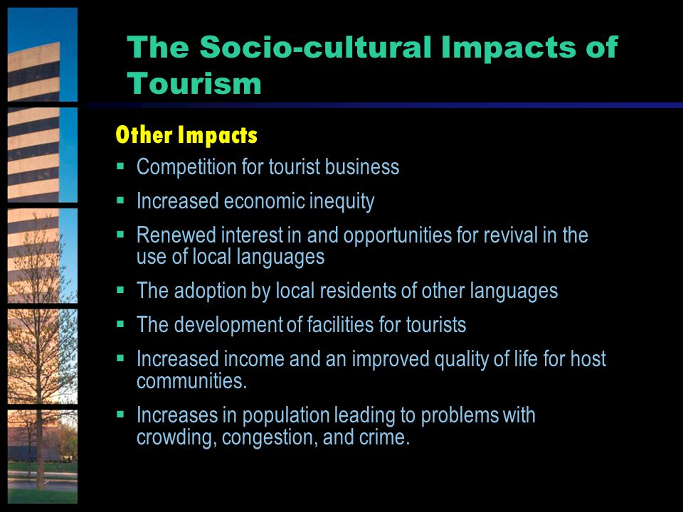 ibiza social and culture impacts of tourism Social and cultural impacts of tourism are the ways in which tourism is contributing to changes in value systems, individual behaviour, family relationships, collective life styles, moral conduct, creative e expressions, traditional ceremonies and community organization.