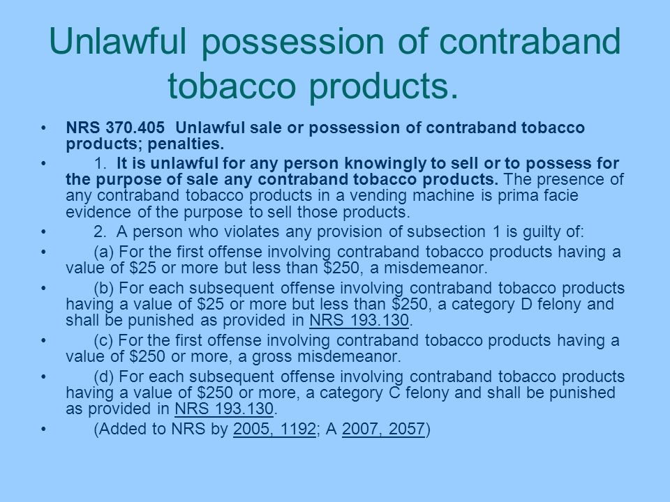 Unlawful possession of contraband tobacco products.