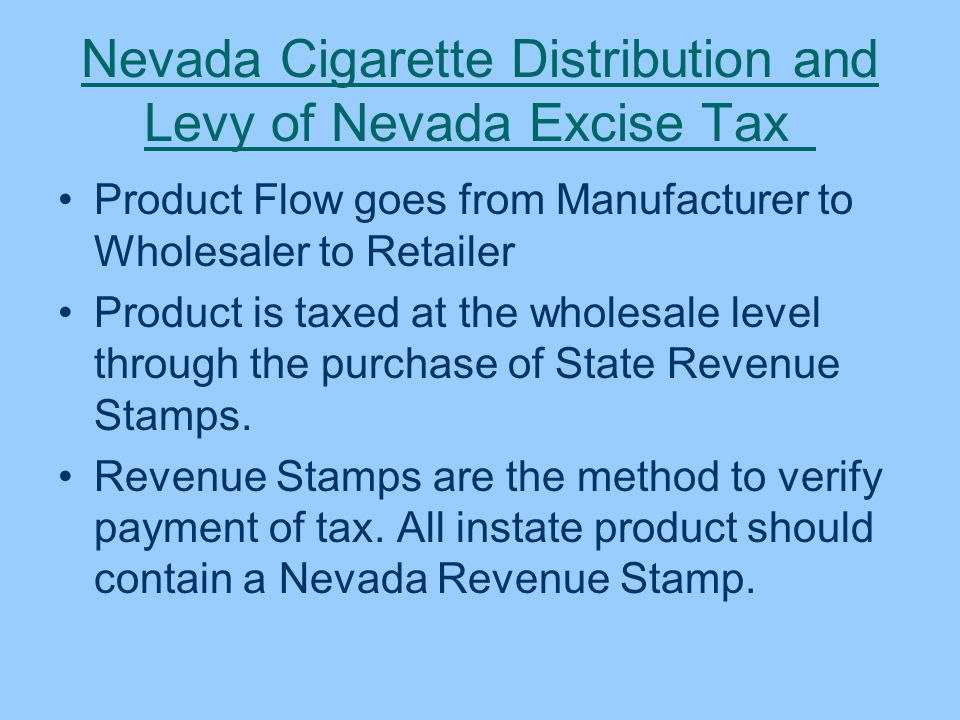 Nevada Cigarette Distribution and Levy of Nevada Excise Tax