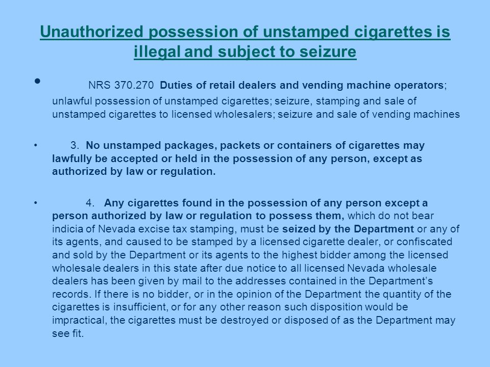 Unauthorized possession of unstamped cigarettes is illegal and subject to seizure