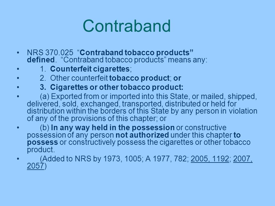 Contraband NRS Contraband tobacco products defined. Contraband tobacco products means any: