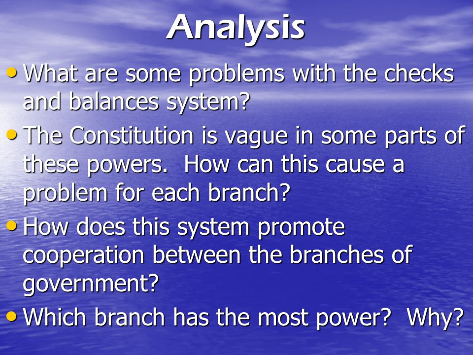 Analysis What are some problems with the checks and balances system