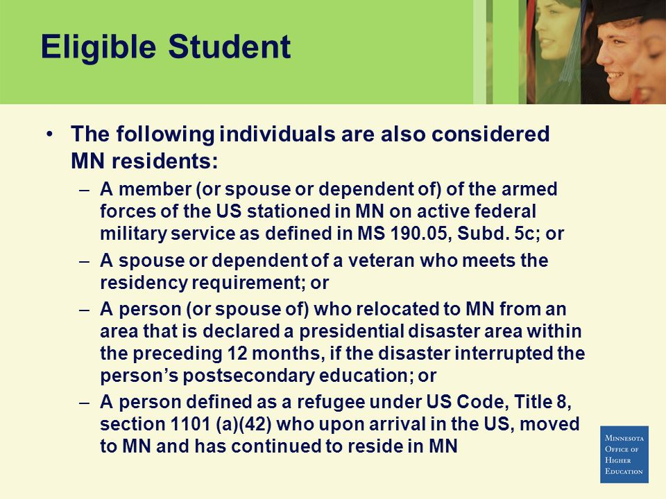 Eligible Student The following individuals are also considered MN residents:
