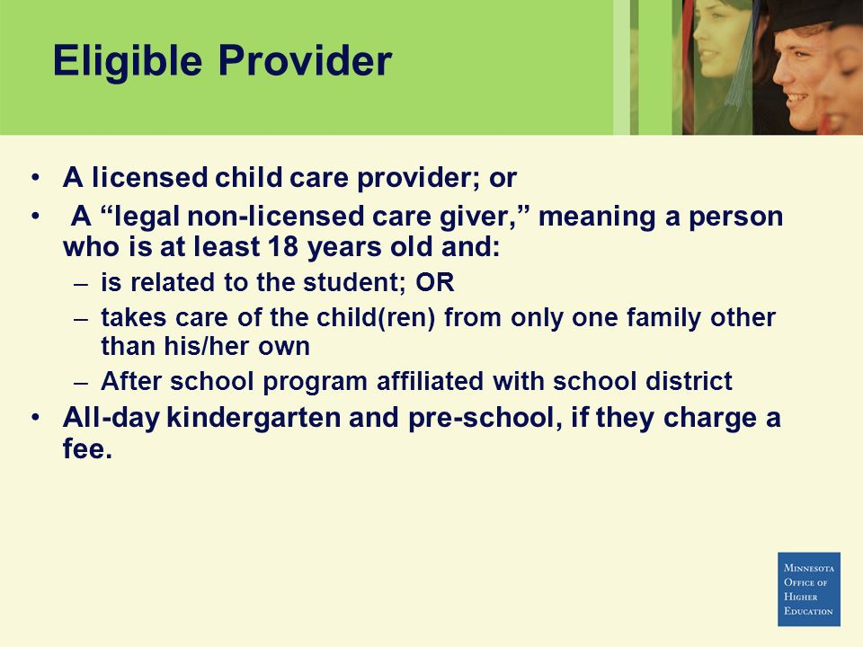 Eligible Provider A licensed child care provider; or
