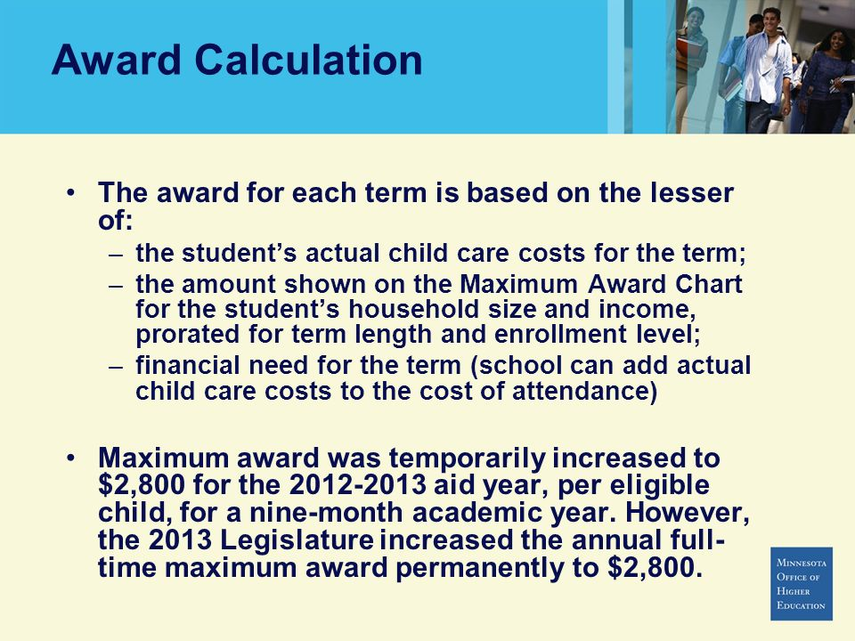 Award Calculation The award for each term is based on the lesser of: