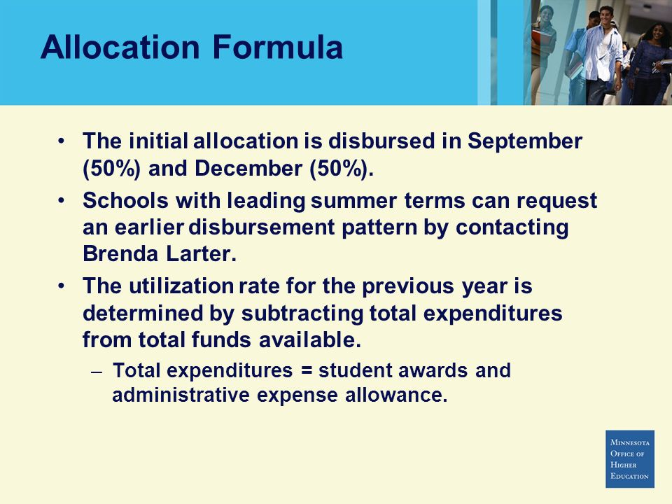 Allocation Formula The initial allocation is disbursed in September (50%) and December (50%).