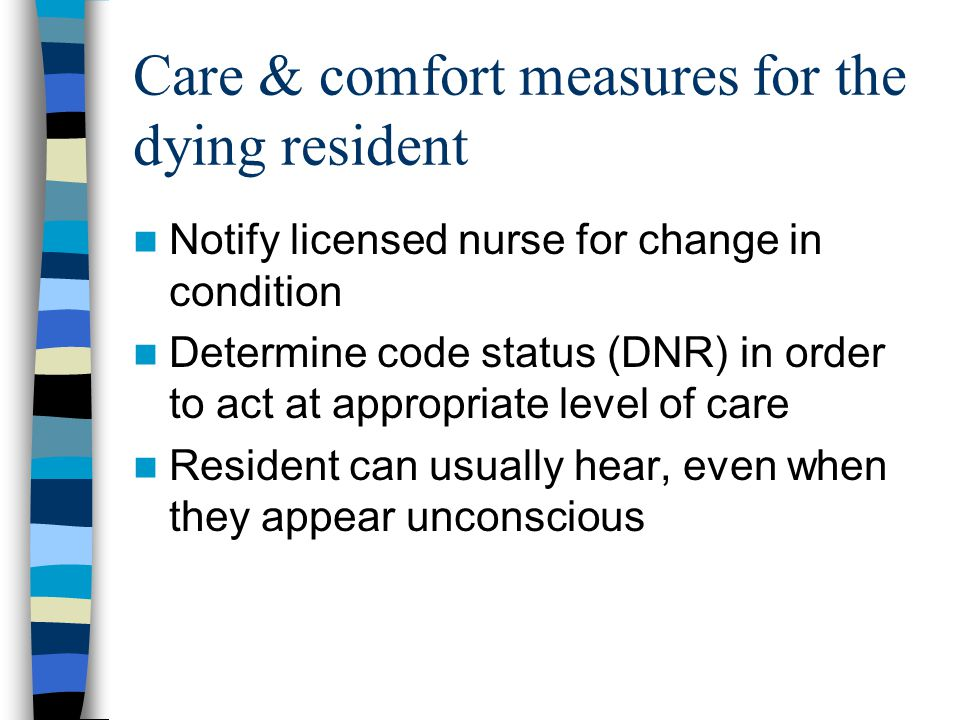 Care & comfort measures for the dying resident