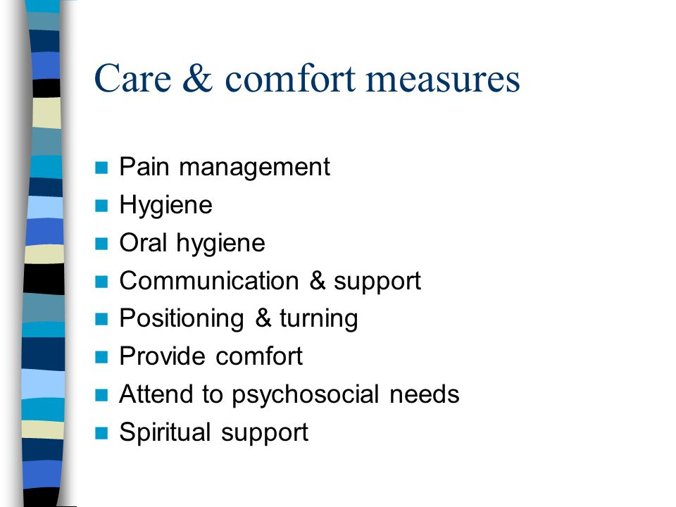 Care & comfort measures
