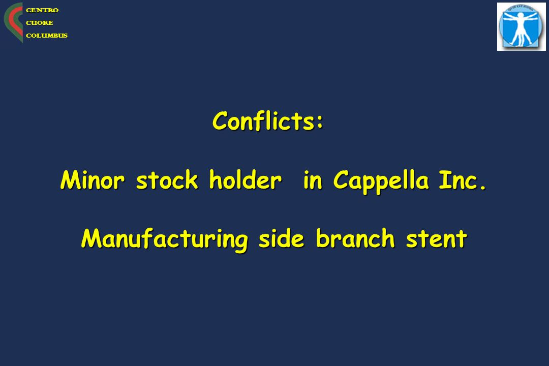 Minor stock holder in Cappella Inc. Manufacturing side branch stent