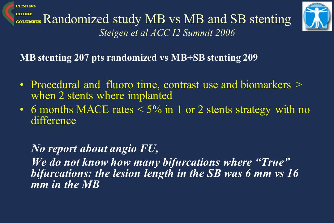 Randomized study MB vs MB and SB stenting Steigen et al ACC I2 Summit 2006