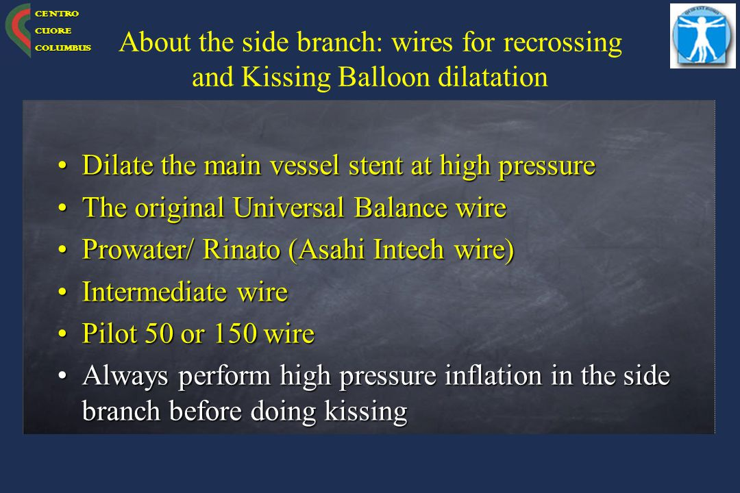 About the side branch: wires for recrossing and Kissing Balloon dilatation
