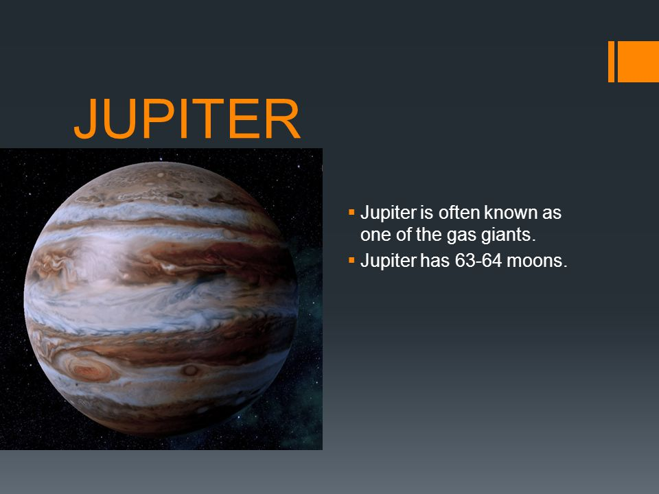 JUPITER Jupiter is often known as one of the gas giants.