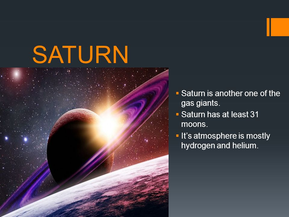 SATURN Saturn is another one of the gas giants.