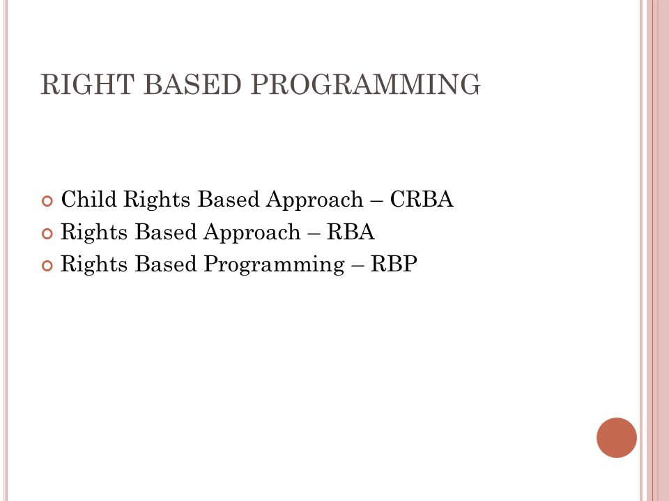 RIGHT BASED PROGRAMMING