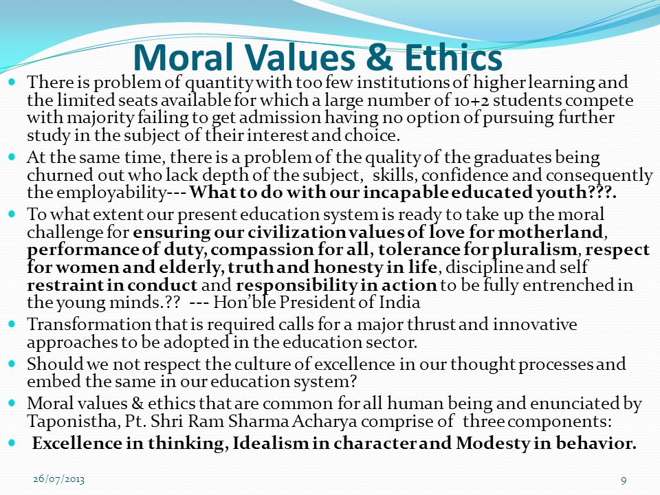 moral values of education Role of values and ethics in education prof vishwanath pandit a n eminent economist, professor pandit received his doctoral degree from the university of pennsylvania, philadelphia, working with professor lawrence klein, nobel laureate in economics.