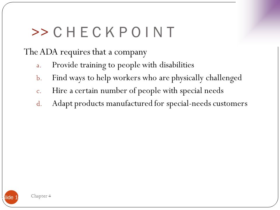 >> C H E C K P O I N T The ADA requires that a company