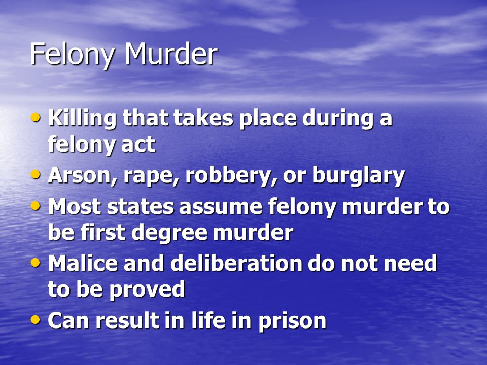 Felony Murder Killing that takes place during a felony act