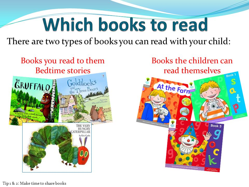 There are two types of books you can read with your child: