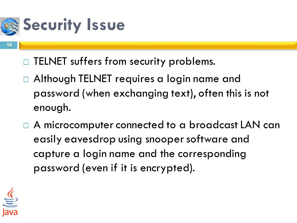 Security Issue TELNET suffers from security problems.