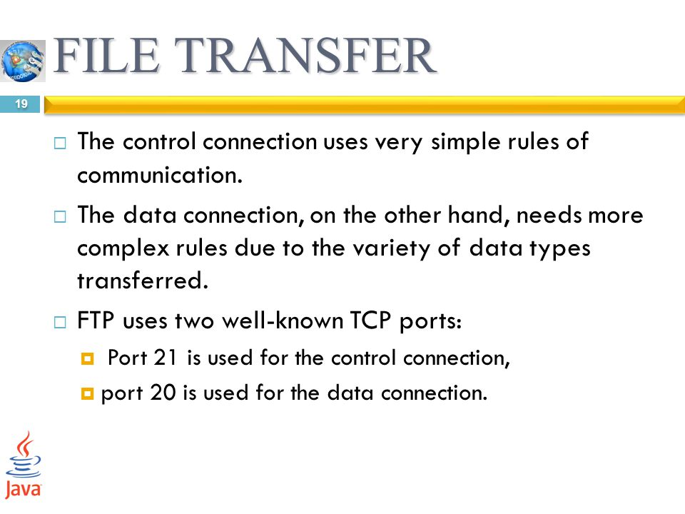 FILE TRANSFER The control connection uses very simple rules of communication.