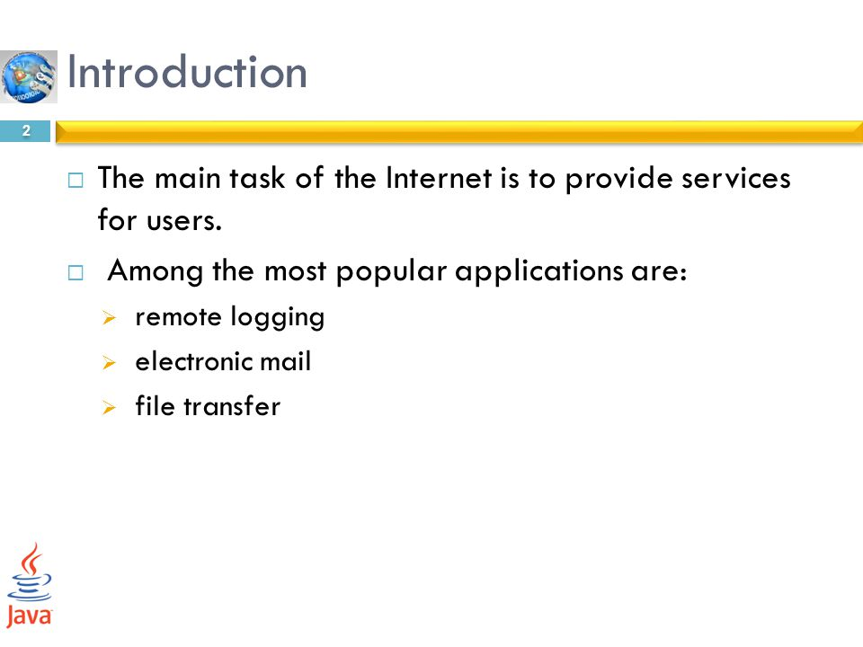 Introduction The main task of the Internet is to provide services for users. Among the most popular applications are: