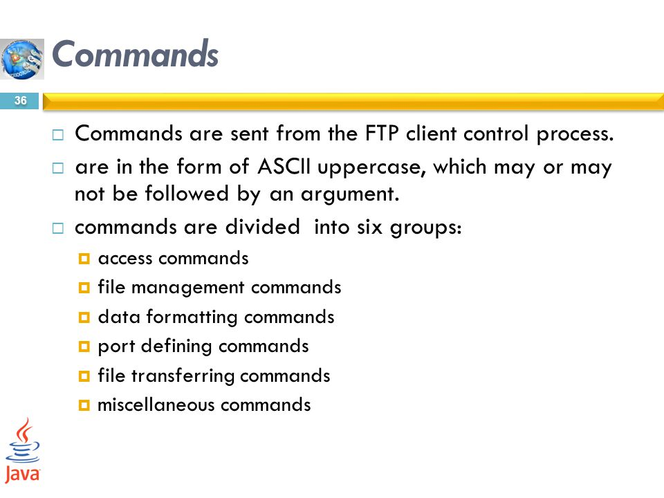 Commands Commands are sent from the FTP client control process.